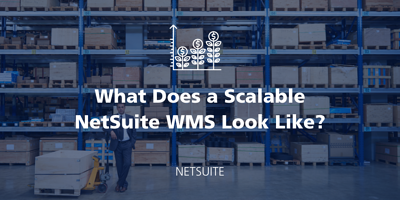 Managing Inventory with a Scalable WMS in NetSuite featured Image