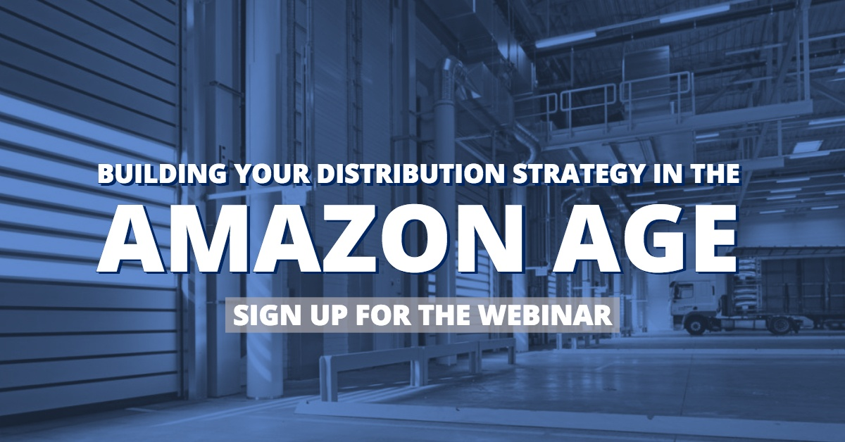 Building Your Distribution Strategy in the Amazon Age SM (14)