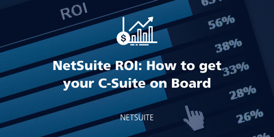 NetSuite ROI: How to get your C-Suite on Board featured Image