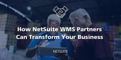 How NetSuite WMS Partners Can Transform Your Business featured Image