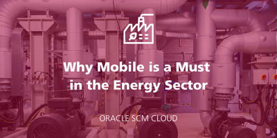 Oracle Utilities: Why Mobile Is a Must in the Energy Sector featured Image