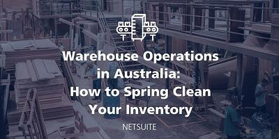 Warehouse Operations in Australia: How to Spring Clean Your Inventory featured Image