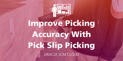 Nerds' Eye View: Improve Picking Accuracy With Pick Slip Picking featured Image