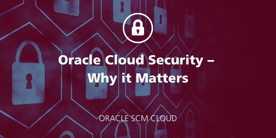 Oracle Cloud Security – Why it Matters featured Image