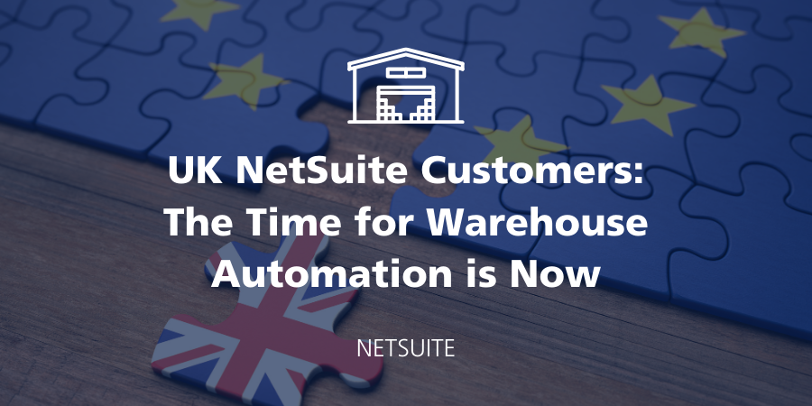 NetSuite UK Customers: Why Now is the Time for Warehouse Automation featured Image