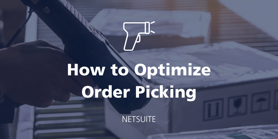 Optimizing Your Order Picking Process in NetSuite featured Image